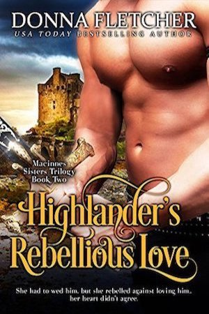 Highlander's Rebellious Love by Donna Fletcher